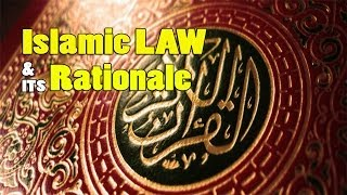 ISLAMIC LAW & ITS RATIONALE by Dr. Bilal Philips