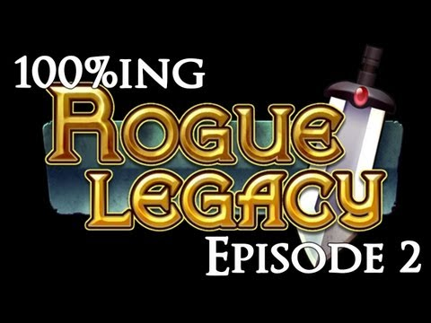 100%ing Rogue Legacy With Steejo - Episode 2 - [The Legacy Fails]