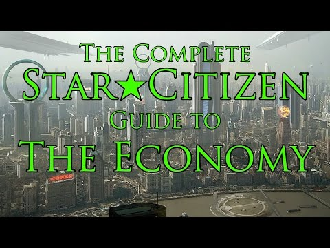 Star Citizen ★ The Economy - The Complete Guide