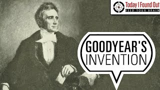 The Luckless Rubber Maven: Charles Goodyear