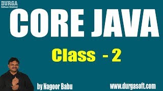 Learn Core Java Online Training by Nagoor Babu Sir On 20-07-2018 @ 10AM