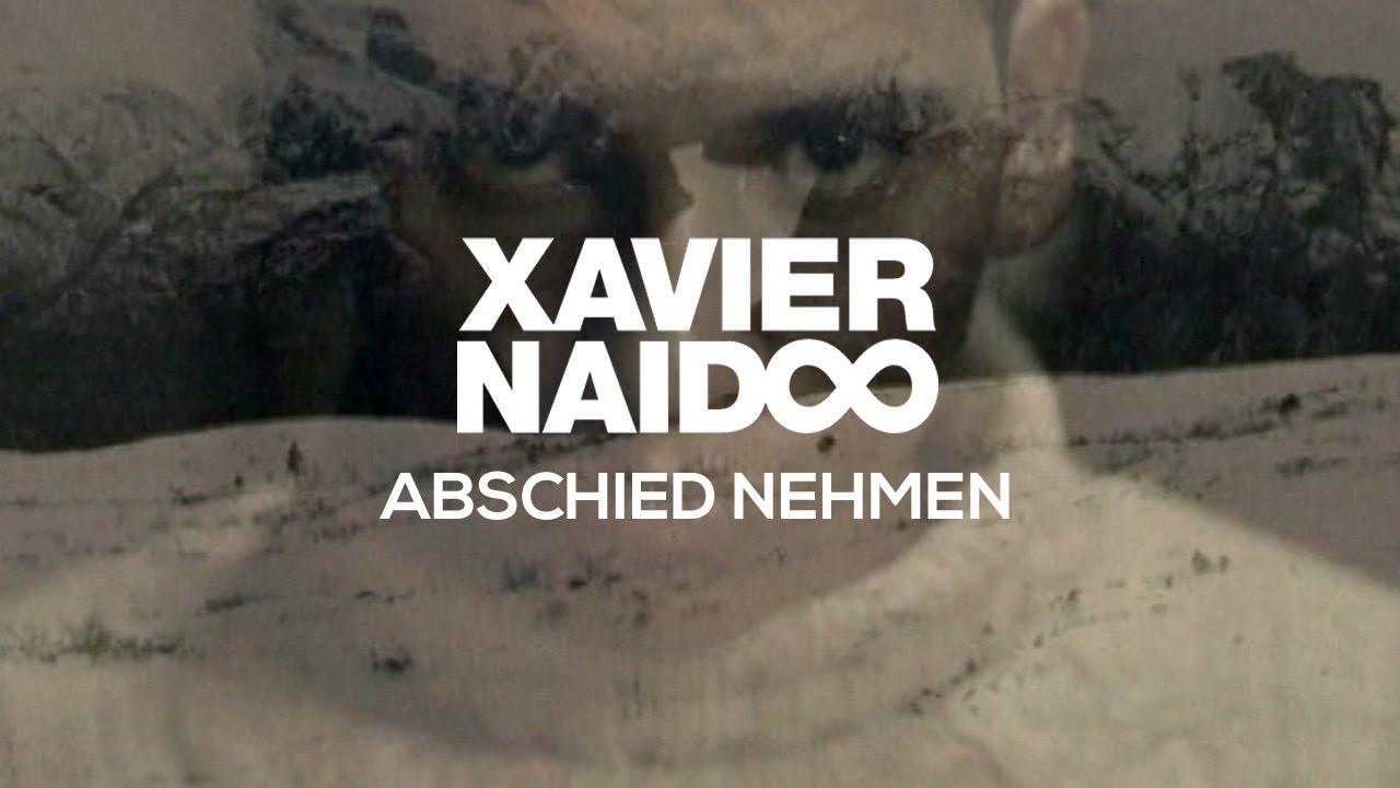 Xavier Naidoo Abschied Nehmen Official Video
