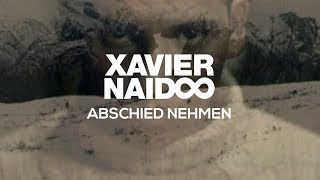 Xavier Naidoo - Abschied nehmen [Official Video]