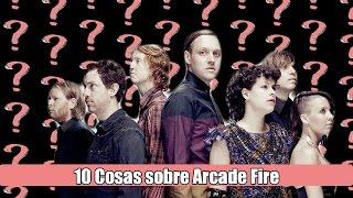 10 Cosas que no sabías sobre Arcade Fire