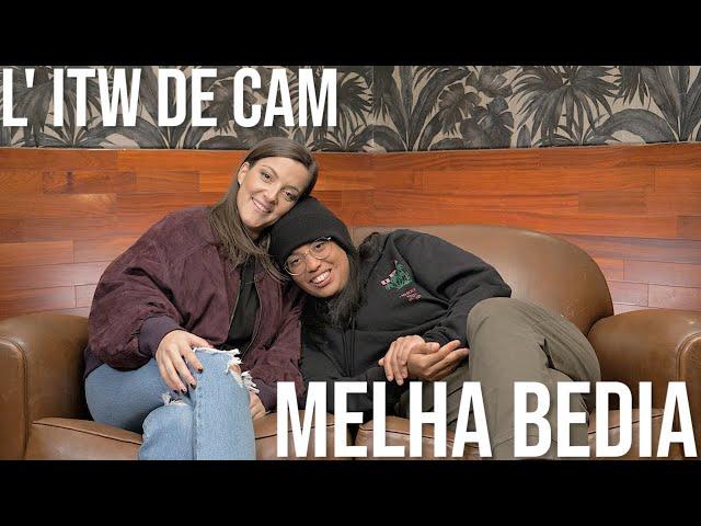 L' ITW de CAM - MELHA
