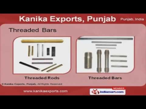 Threaded Bars by Kanika Exports Punjab, Ludhiana