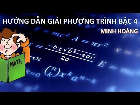Phần 02. Cách giải phương trình bậc 4