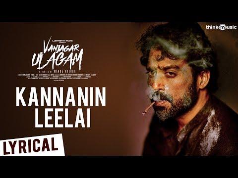 Vanjagar Ulagam | Kannanin Leelai Lyrical Video | Guru Somasundaram | Sam C.S. | Manoj Beedha