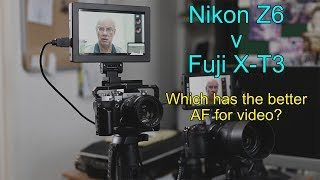 Nikon Z6 v Fuji X-T3. Which is the winner for video AF?