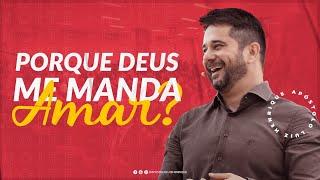Baixar Ap. Luiz Henrique l Porque Deus me manda amar? (noite)