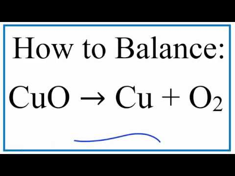 How to Balance CuO = Cu + O2 : Copper (II) Oxide and Oxygen Gas