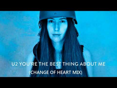 U2 - You're The Best Thing About Me (Change Of Heart Mix)