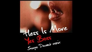 Hess Is More - Yes Boss (Serge Devant Remix)