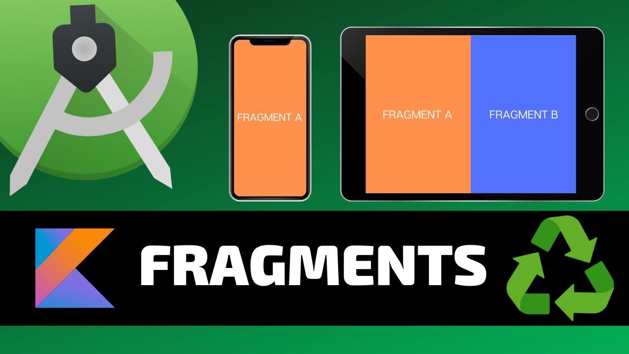 FRAGMENTS - Android Fundamentals