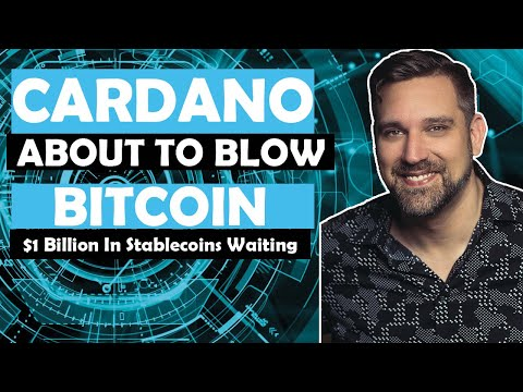Cardano About To Blow? Bitcoin - $1 Billion In Stablecoins Waiting..