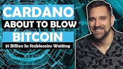 Cardano About To Blow? Bitcoin - $1 Billion in Stablecoins Waiting.