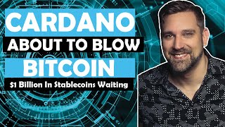 Cardano About To Blow? Bitcoin - 1 Billion in Stablecoins Waiting