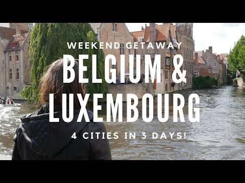 WEEKEND GETAWAY TO BELGIUM AND LUXEMBOURG! VISIT 4 CITIES IN