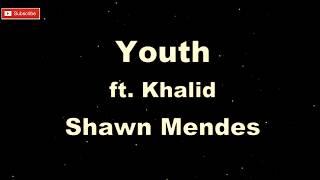 Shawn Mendes ft. Khalid - Youth [ Karaoke + Lyric ]