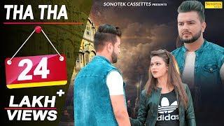 Tha Tha | Sapna Choudhary | Karan Mirza | Bebo | D Naveen | Latest Haryanvi Songs Haryanavi 2018