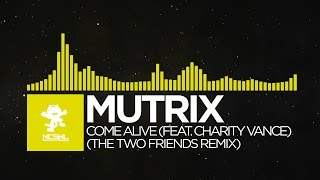 house mutrix come alive feat charity vance the two friends remix deleted ncs release