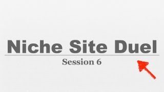 Niche Site Duel #006 Traffic Generation Strategy Part 2