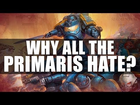 Why all the Primaris hate?
