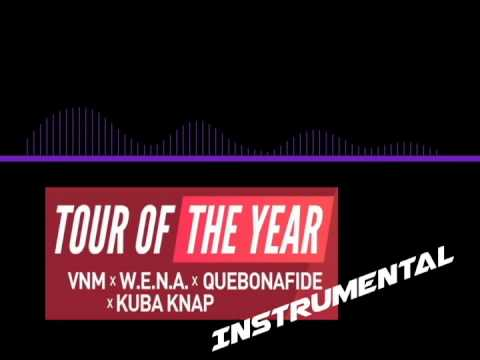 (INSTRUMENTAL) VNM x KUBA KNAP x W.E.N.A. x KUBAN - TOUR OF THE YEAR prod.SoDrumatic