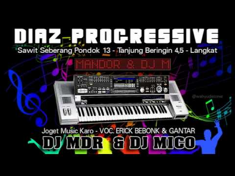Joget Music Karo DJ MDR - DIAZ PROGRESSIVE