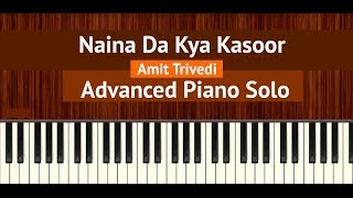 "How To Play ""Naina Da Kya Kasoor"" Advanced Piano Solo by Amit Trivedi 