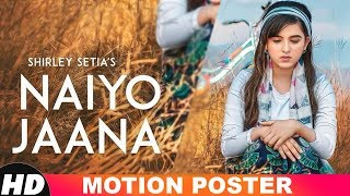 Shirley Setia |Motion Poster| Naiyo Jaana | Ravi Singhal | Releasing On 6th Dec 2018