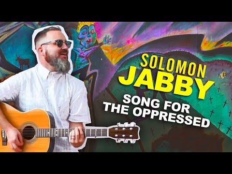 SOLOMON JABBY - Song For The Oppressed (Official Video)
