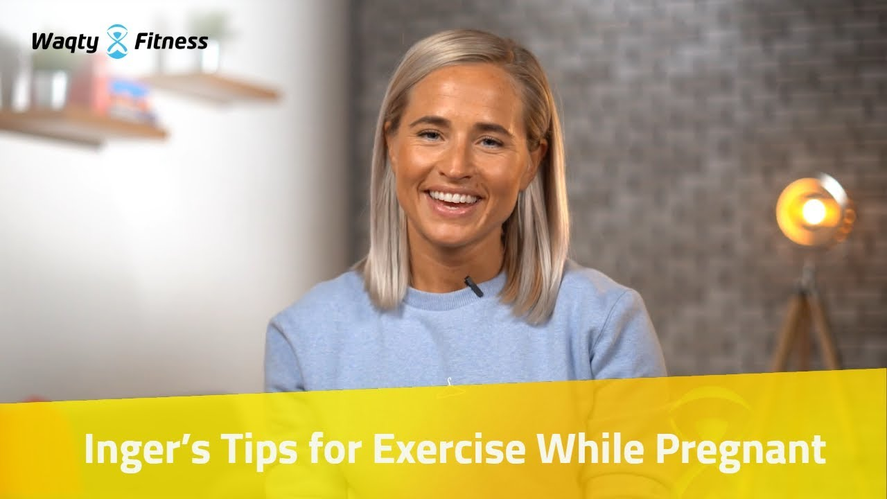 Inger Houghton's Tips for Exercise While Pregnant | Waqty Fitness Tips & Talks