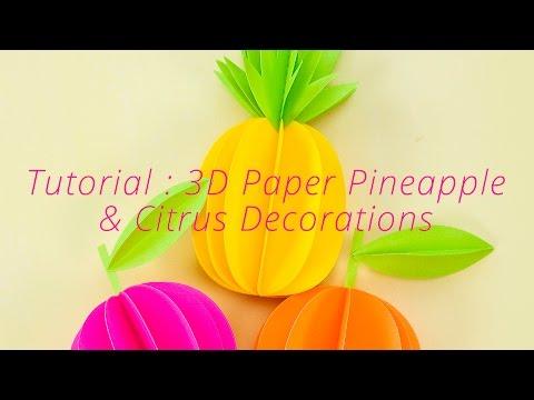 Paper Crafts Tutorial : DIY 3D PIneapple & Citrus Decorations