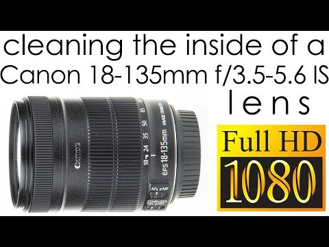 Canon EF-S 18-135mm f/3.5-5.6 IS cleaning the lens inside