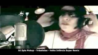 31 - DJ Zyto Pickup - Tribalistas Velha Infancia Super Remix