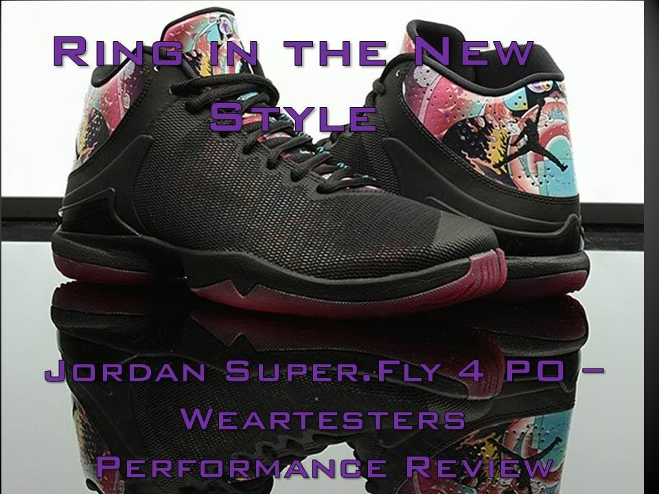 49f8bdad8a4c Jordan Brand Super.Fly 4 PO - Weartesters Performance Review - YouTube