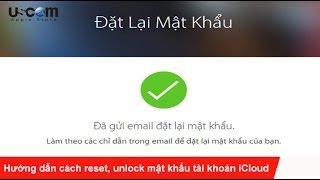 Hướng dẫn cách reset, unlock mật khẩu tài khoản iCloud