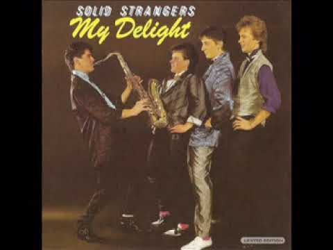 Solid Strangers  - My Delight (1985)