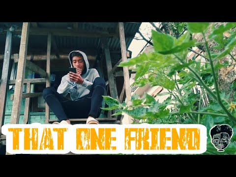 That one friend | Part 1 | Nagamese Video | Comedy | Lambo & Skinny