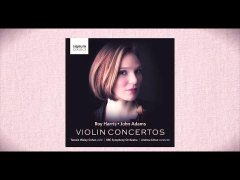Roy Harris & John Adams – Violin Concertos