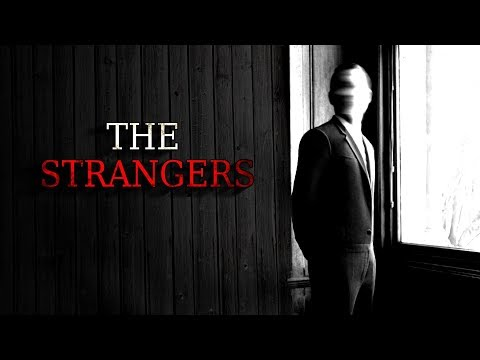 """The Strangers"" Creepypasta"