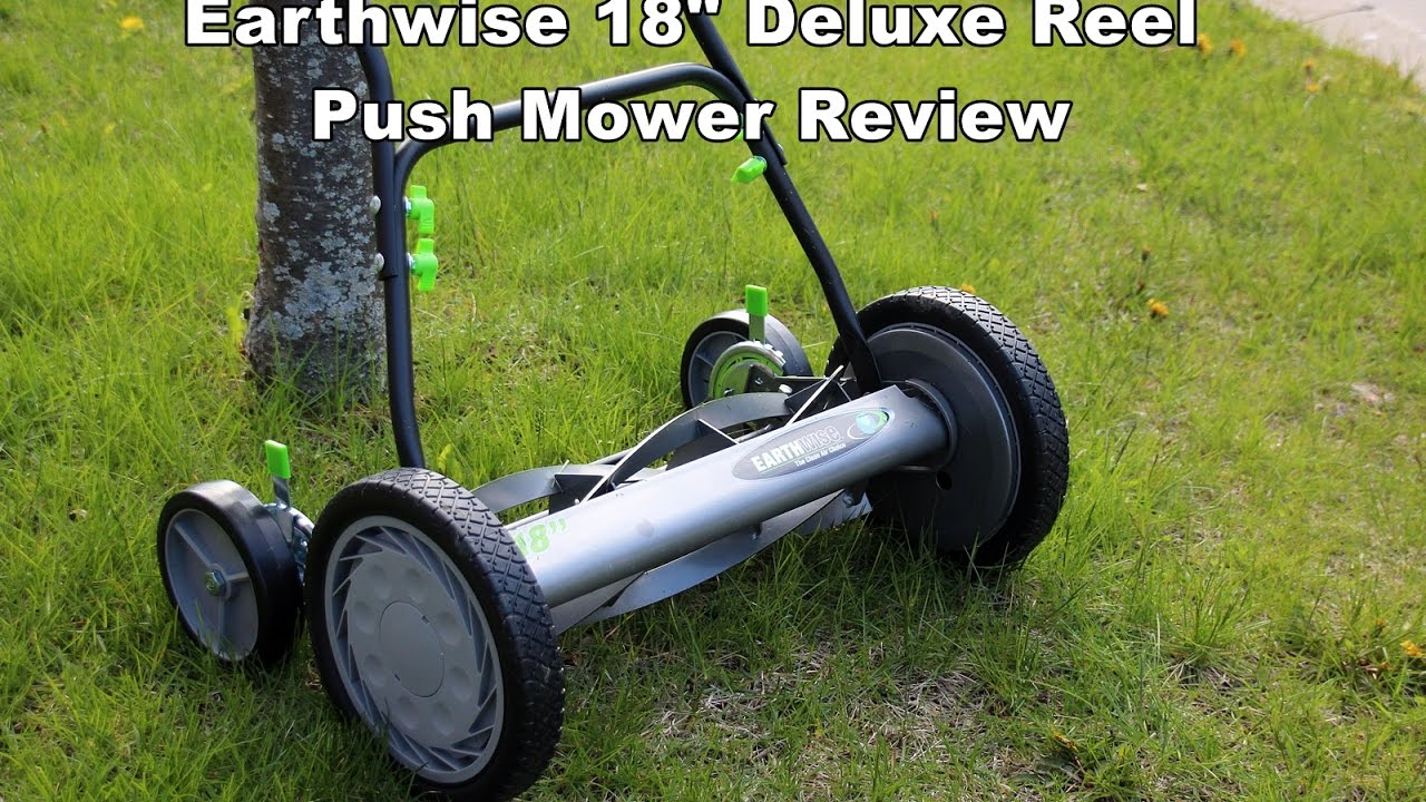 Earthwise 18 U0026quot  Deluxe Reel Push Mower Review