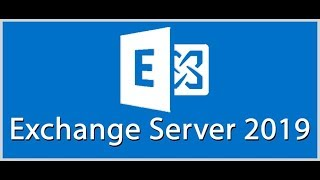 Install Microsoft Exchange Server 2019 Step By Step