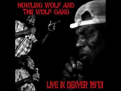Howlin' Wolf & The Wolf Gang: Denver '73