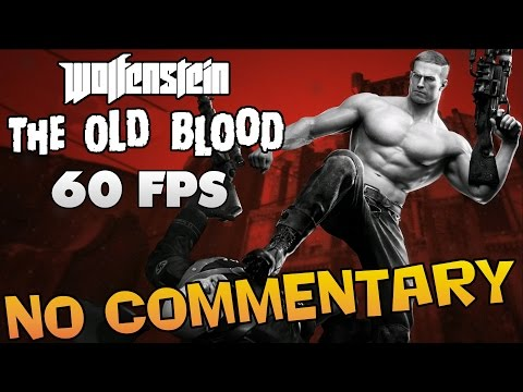 Wolfenstein: The Old Blood -  Full Walkthrough 【60FPS】【NO Commentary】
