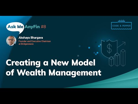 Creating a New Model of Wealth Management: Ask Me AnyFin #8 with Akshaya Bhargava