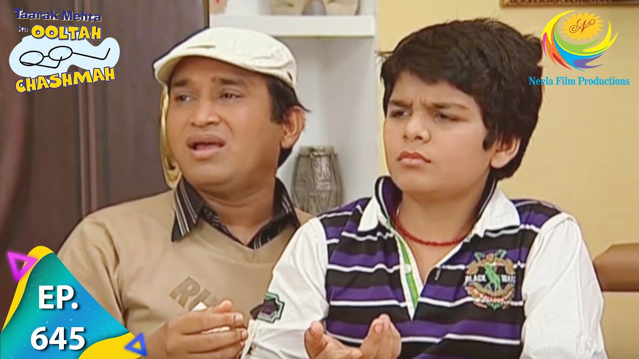 Download Taarak Mehta Ka Ooltah Chashmah - Episode 645 - Full Episode