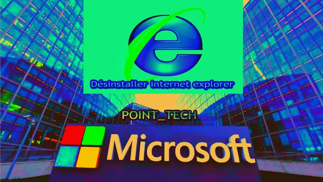 comment désinstaller internet explorer 11 sur Windows 10 ...
