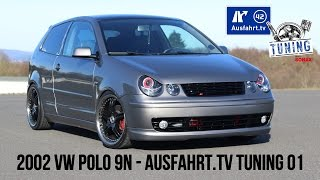 Ausfahrt.TV Tuning - Folge 01: VW Polo 9N Tuning inkl. Car Porn!